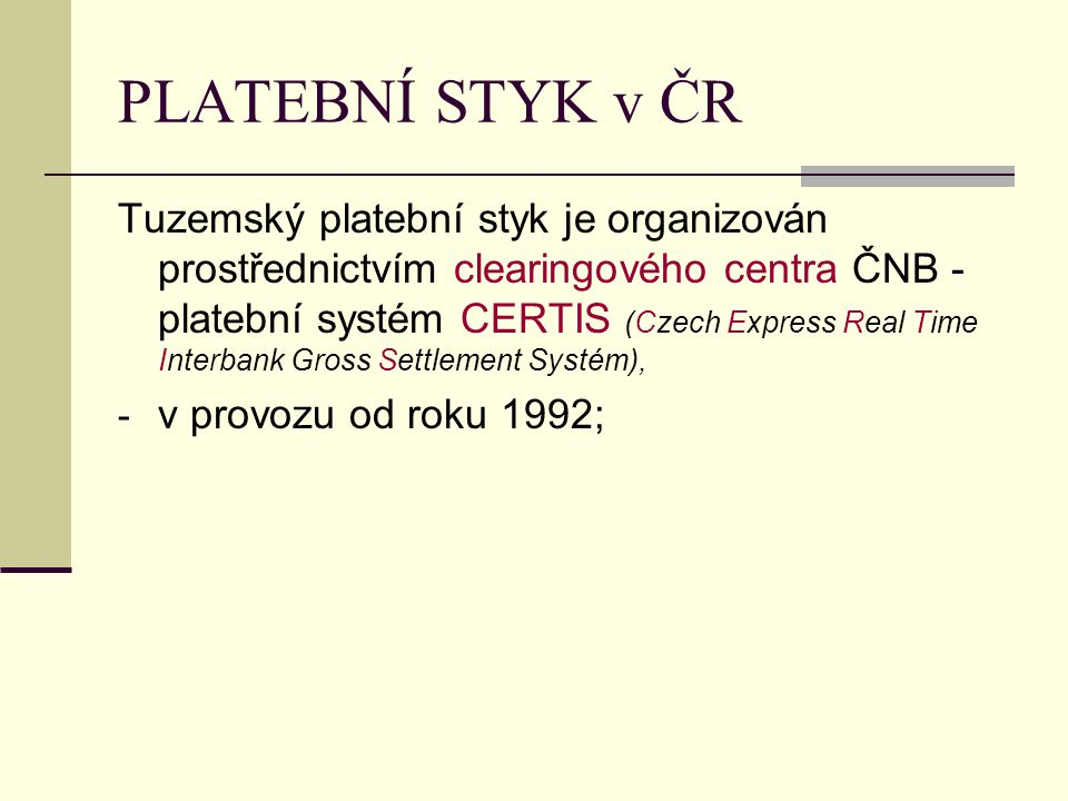 PLATEBNÍ STYK v ČR