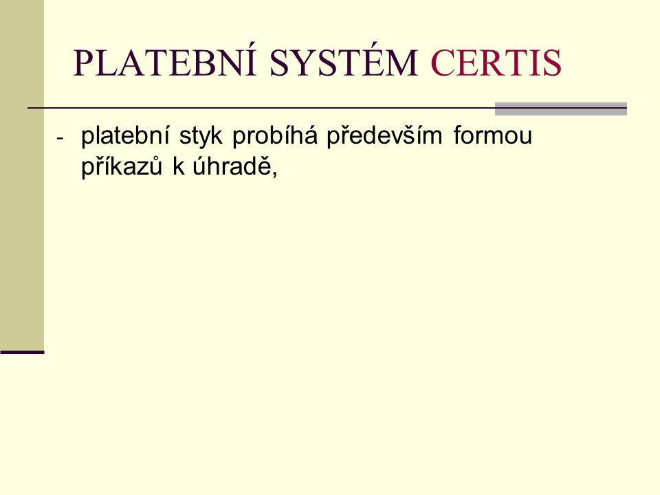 PLATEBNÍ SYSTÉM CERTIS