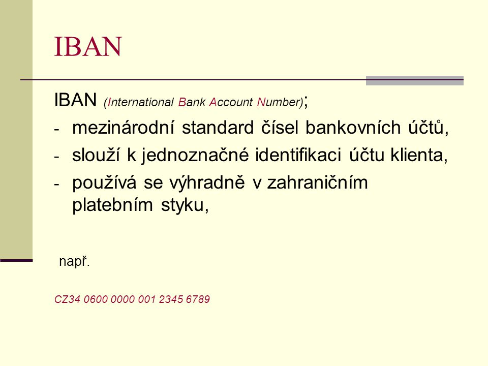 IBAN IBAN (International Bank Account Number);