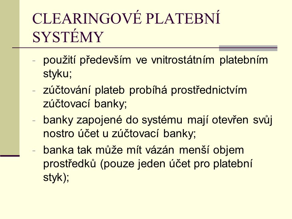 CLEARINGOVÉ PLATEBNÍ SYSTÉMY