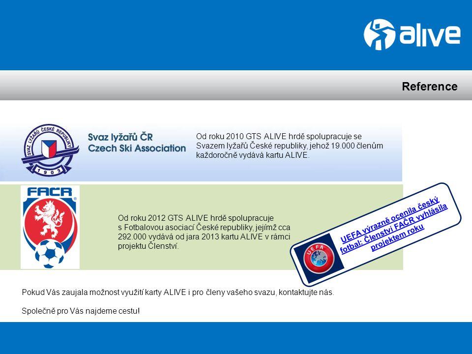 Reference Od roku 2010 GTS ALIVE hrdě spolupracuje se Svazem lyžařů České republiky, jehož 19.000 členům každoročně vydává kartu ALIVE.