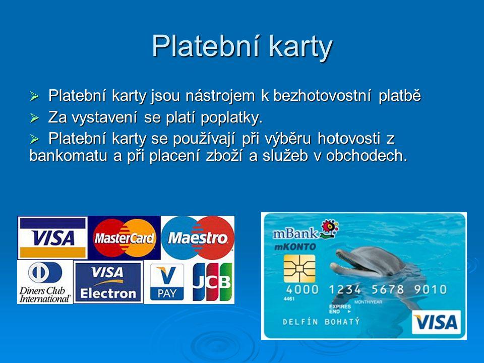 Platební karty Platební karty jsou nástrojem k bezhotovostní platbě