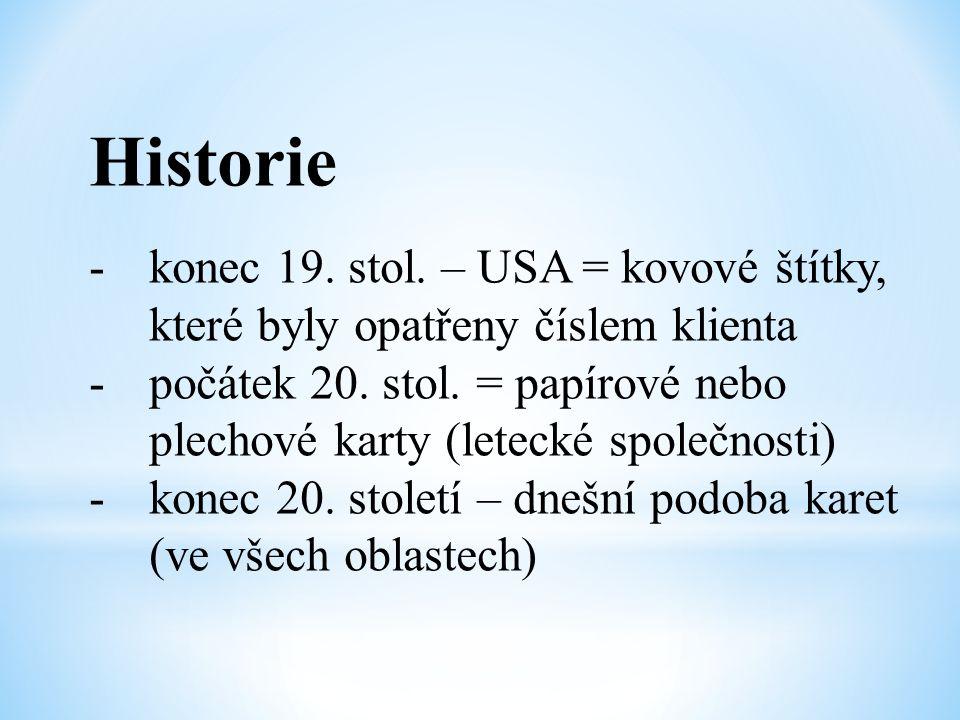 Historie konec 19. stol. – USA = kovové štítky,