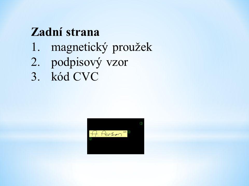 Zadní strana magnetický proužek podpisový vzor kód CVC