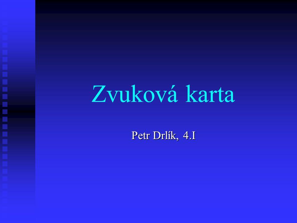 Zvuková karta Petr Drlík, 4.I