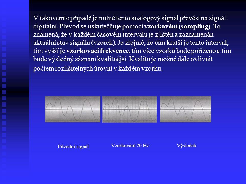 V takovémto případě je nutné tento analogový signál převést na signál digitální. Převod se uskutečňuje pomocí vzorkování (sampling). To znamená, že v každém časovém intervalu je zjištěn a zaznamenán aktuální stav signálu (vzorek). Je zřejmé, že čím kratší je tento interval, tím vyšší je vzorkovací frekvence, tím více vzorků bude pořízeno a tím bude výsledný záznam kvalitnější. Kvalitu je možné dále ovlivnit počtem rozlišitelných úrovní v každém vzorku.