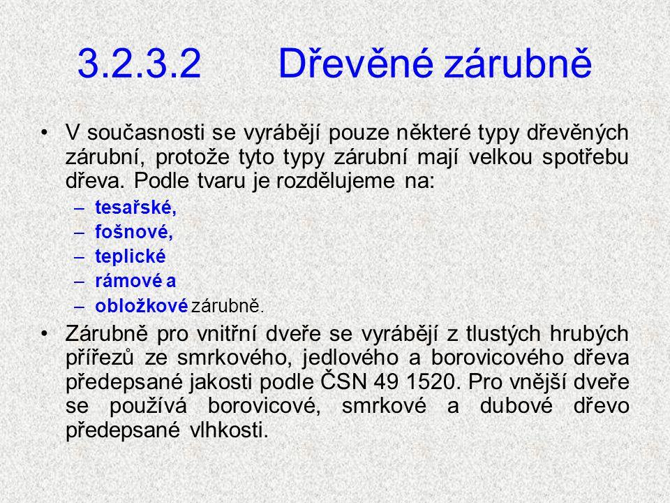 3.2.3.2 Dřevěné zárubně