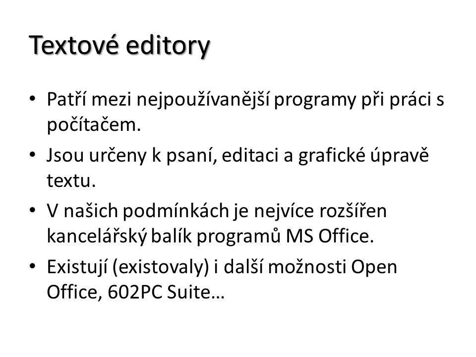 Textové editory Patří mezi nejpoužívanější programy při práci s počítačem. Jsou určeny k psaní, editaci a grafické úpravě textu.