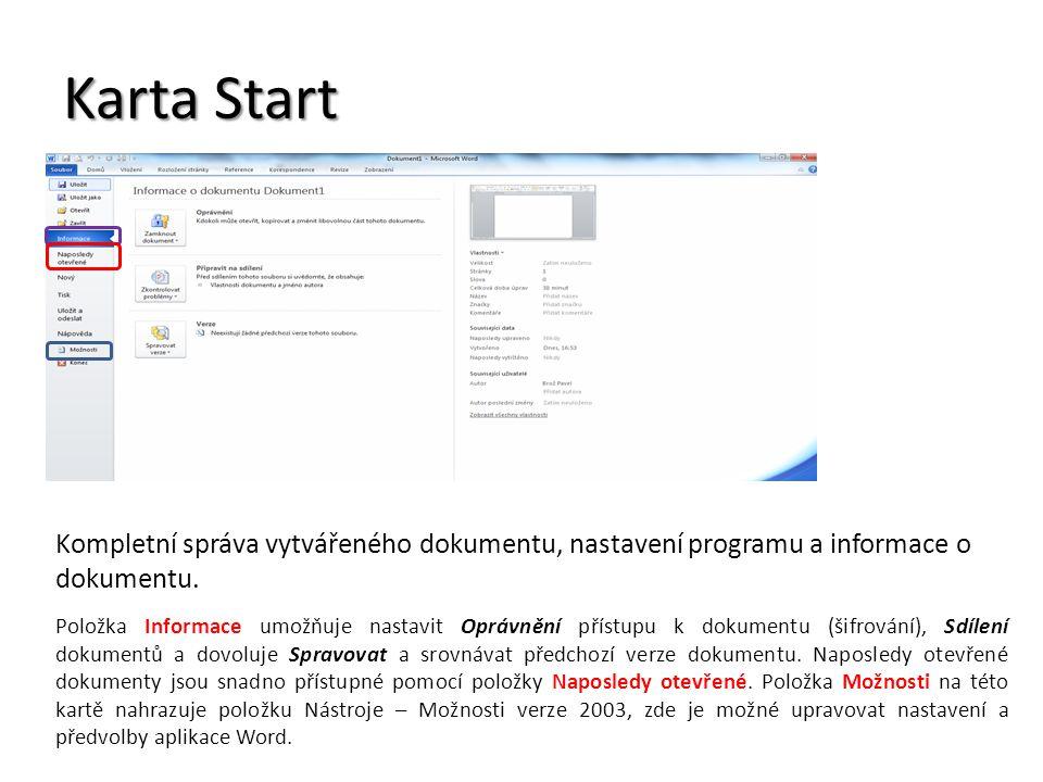 Karta Start Kompletní správa vytvářeného dokumentu, nastavení programu a informace o dokumentu.