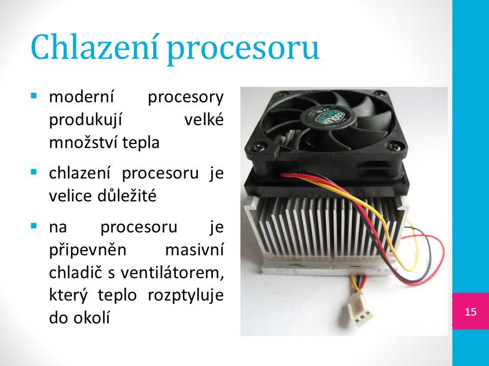 Chlazení procesoru moderní procesory produkují velké množství tepla