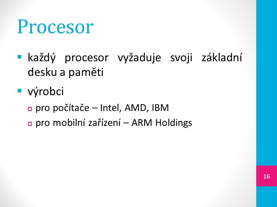 Procesor každý procesor vyžaduje svoji základní desku a paměti výrobci