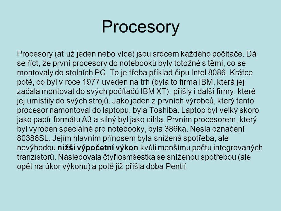 Procesory Procesory (ať už jeden nebo více) jsou srdcem každého počítače. Dá. se říct, že první procesory do notebooků byly totožné s těmi, co se.