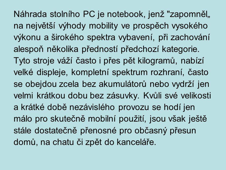 """Náhrada stolního PC je notebook, jenž zapomněl"""""""