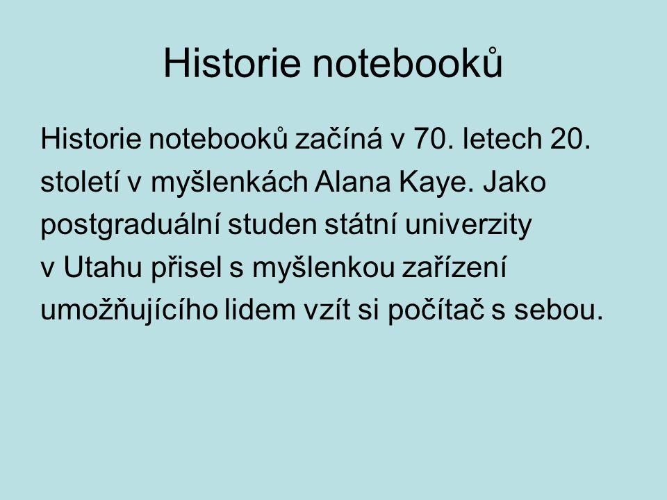 Historie notebooků Historie notebooků začíná v 70. letech 20.