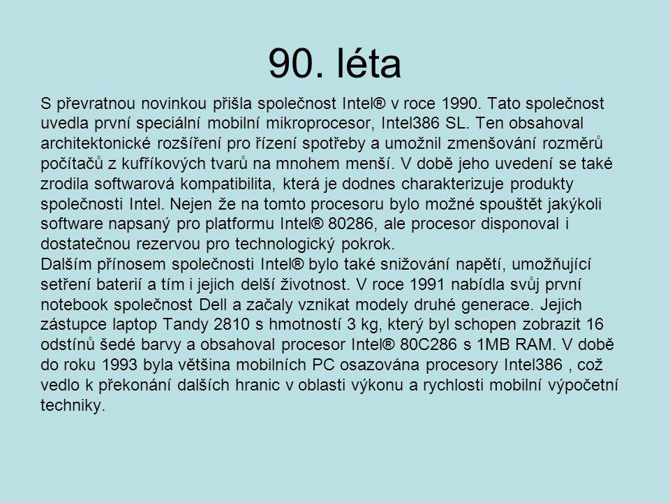90. léta S převratnou novinkou přišla společnost Intel® v roce 1990. Tato společnost.
