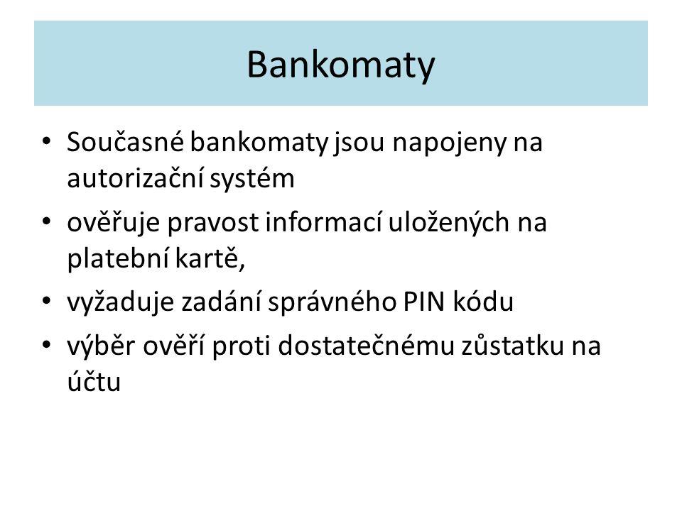 Bankomaty Současné bankomaty jsou napojeny na autorizační systém