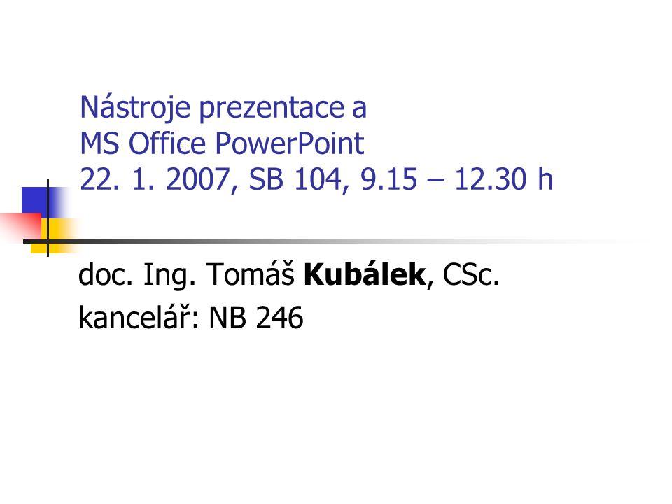 doc. Ing. Tomáš Kubálek, CSc. kancelář: NB 246