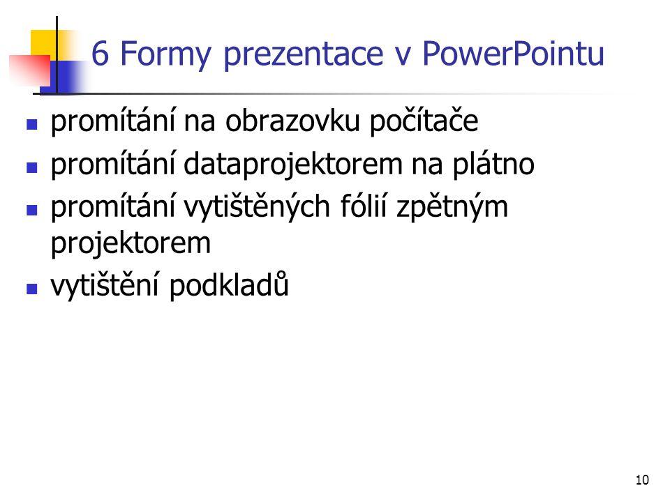 6 Formy prezentace v PowerPointu