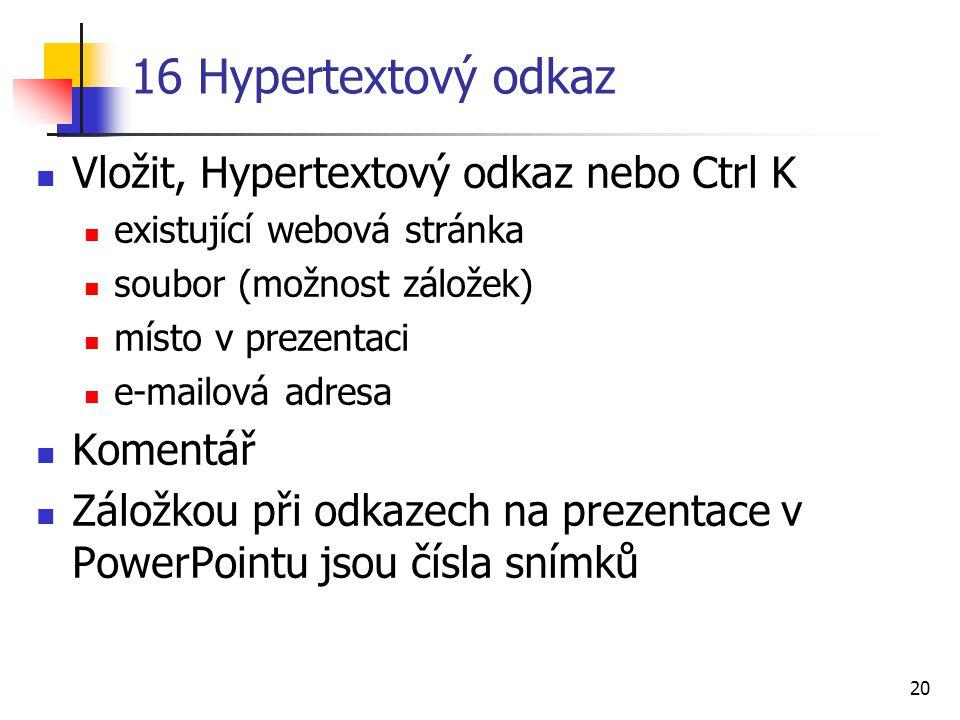 16 Hypertextový odkaz Vložit, Hypertextový odkaz nebo Ctrl K Komentář