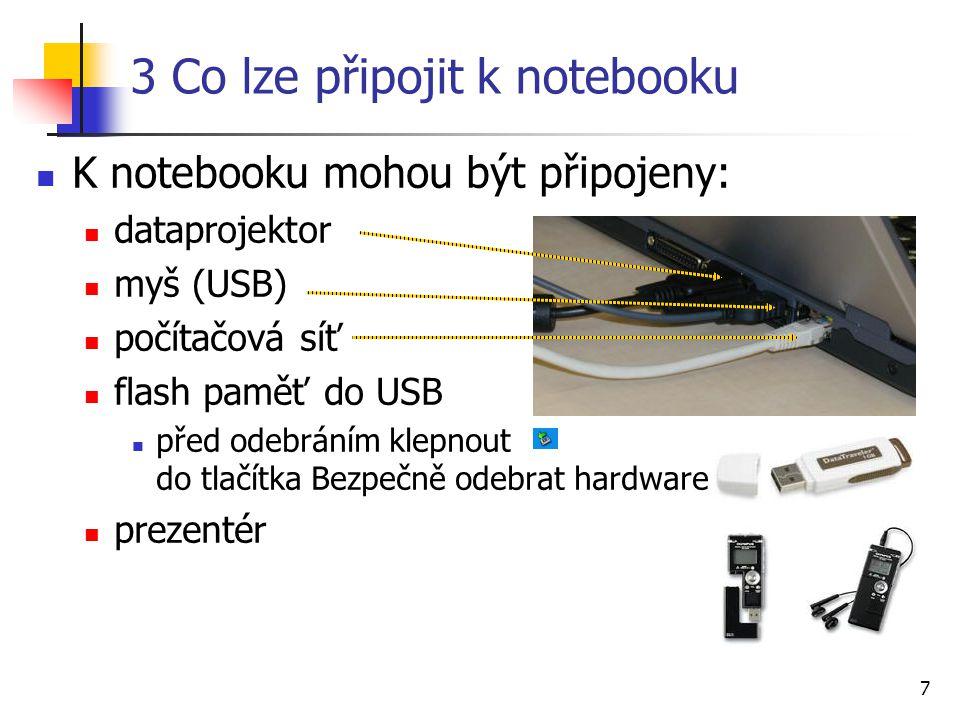 3 Co lze připojit k notebooku