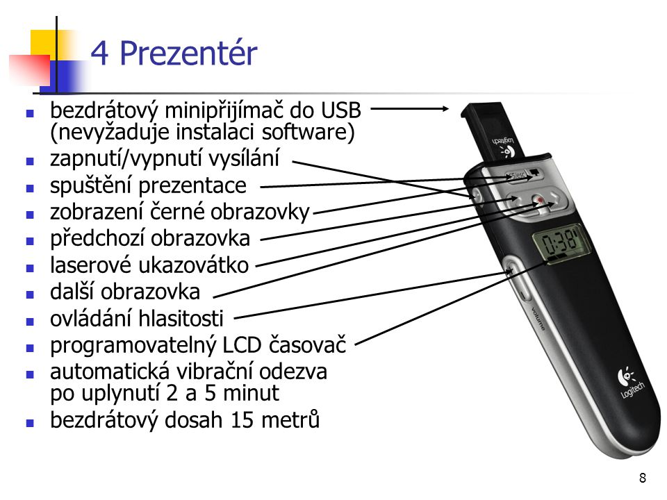 4 Prezentér bezdrátový minipřijímač do USB (nevyžaduje instalaci software) zapnutí/vypnutí vysílání.