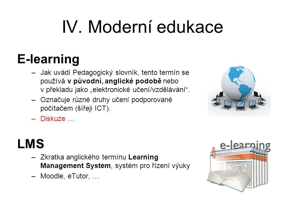 IV. Moderní edukace E-learning LMS