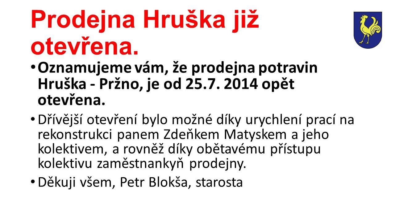 Prodejna Hruška již otevřena.