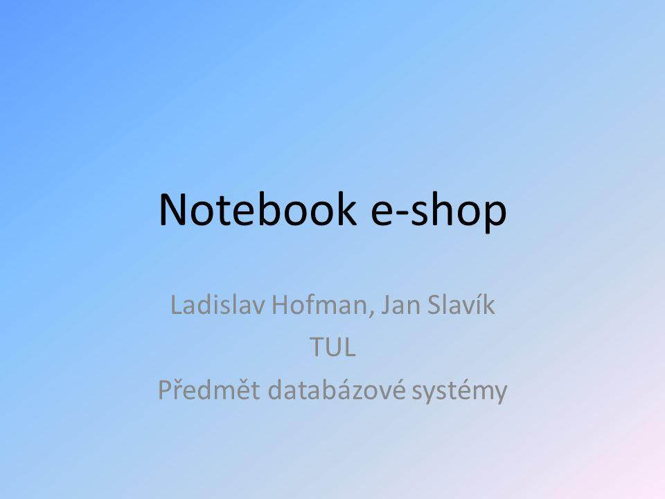 Ladislav Hofman, Jan Slavík TUL Předmět databázové systémy