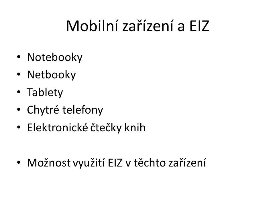 Mobilní zařízení a EIZ Notebooky Netbooky Tablety Chytré telefony