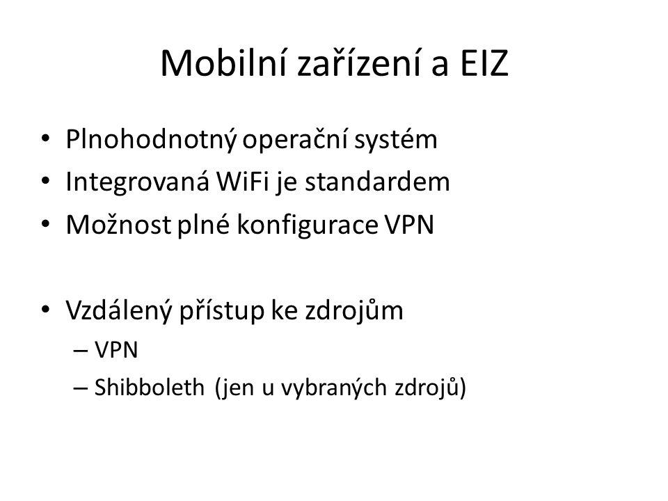 Mobilní zařízení a EIZ Plnohodnotný operační systém