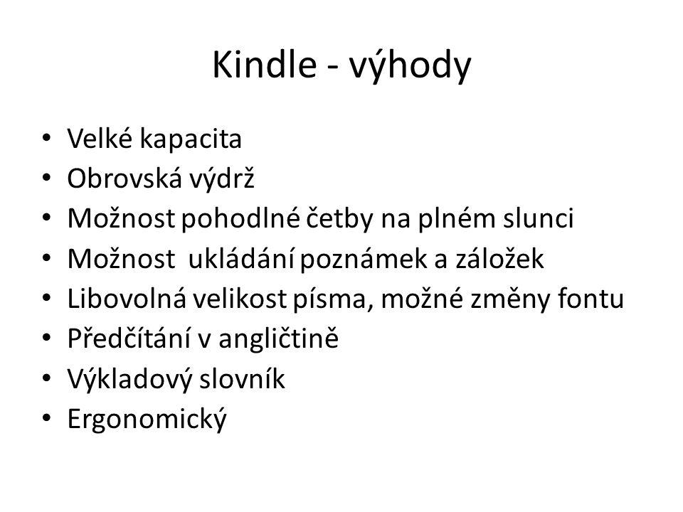 Kindle - výhody Velké kapacita Obrovská výdrž