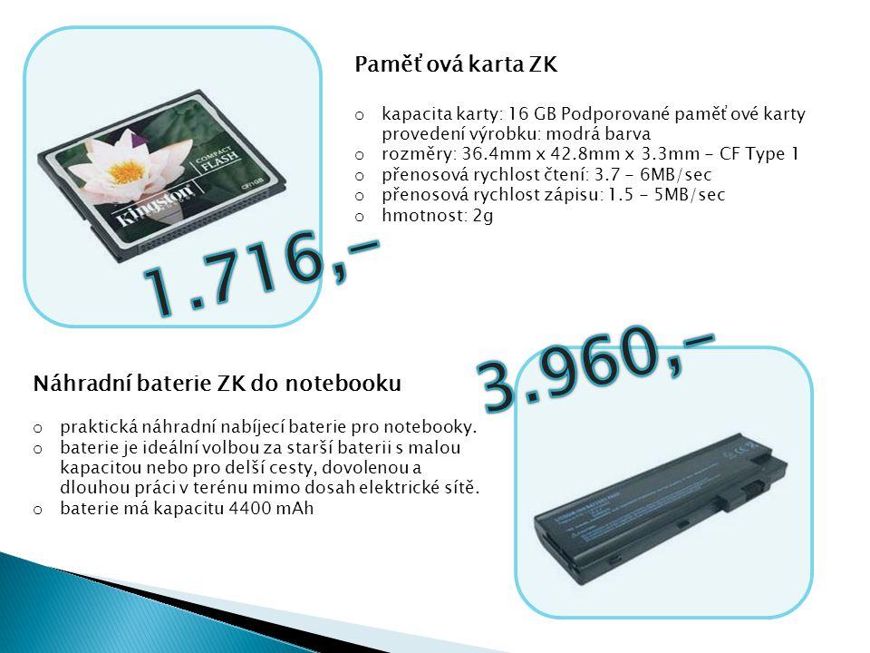 1.716,- 3.960,- Paměťová karta ZK Náhradní baterie ZK do notebooku