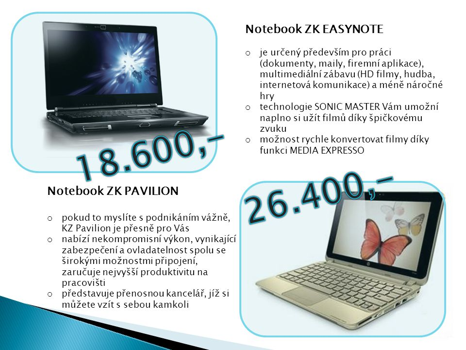 18.600,- 26.400,- Notebook ZK EASYNOTE Notebook ZK PAVILION