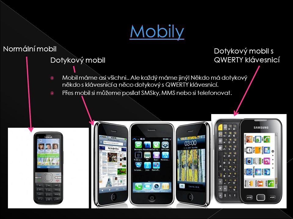 Mobily Normální mobil Dotykový mobil s QWERTY klávesnicí