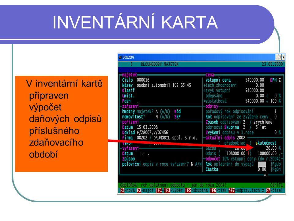 INVENTÁRNÍ KARTA V inventární kartě připraven výpočet daňových odpisů příslušného zdaňovacího období.