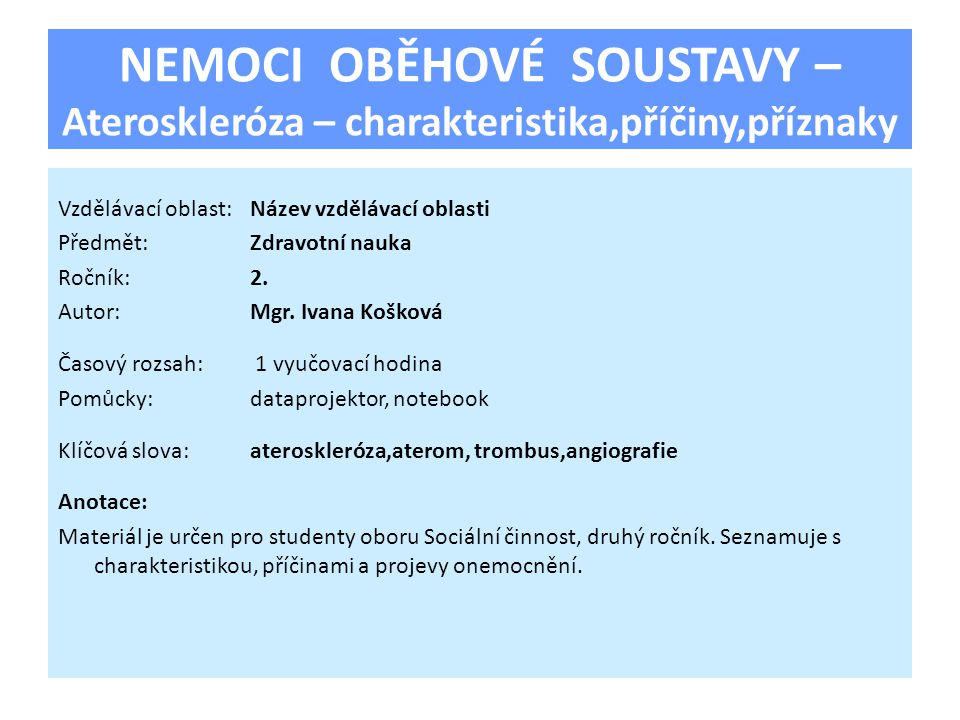 NEMOCI OBĚHOVÉ SOUSTAVY – Ateroskleróza – charakteristika,příčiny,příznaky