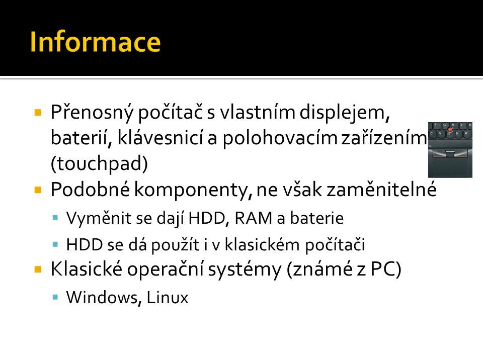 Informace Přenosný počítač s vlastním displejem, baterií, klávesnicí a polohovacím zařízením (touchpad)