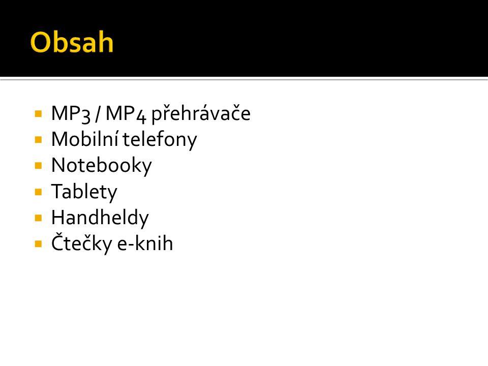 Obsah MP3 / MP4 přehrávače Mobilní telefony Notebooky Tablety