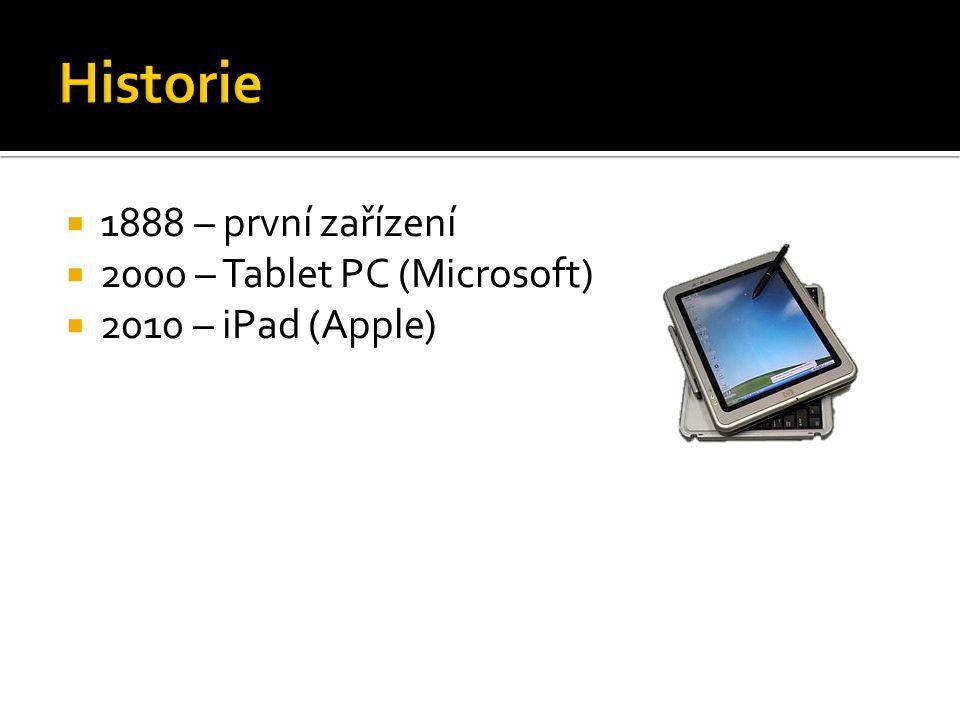 Historie 1888 – první zařízení 2000 – Tablet PC (Microsoft)