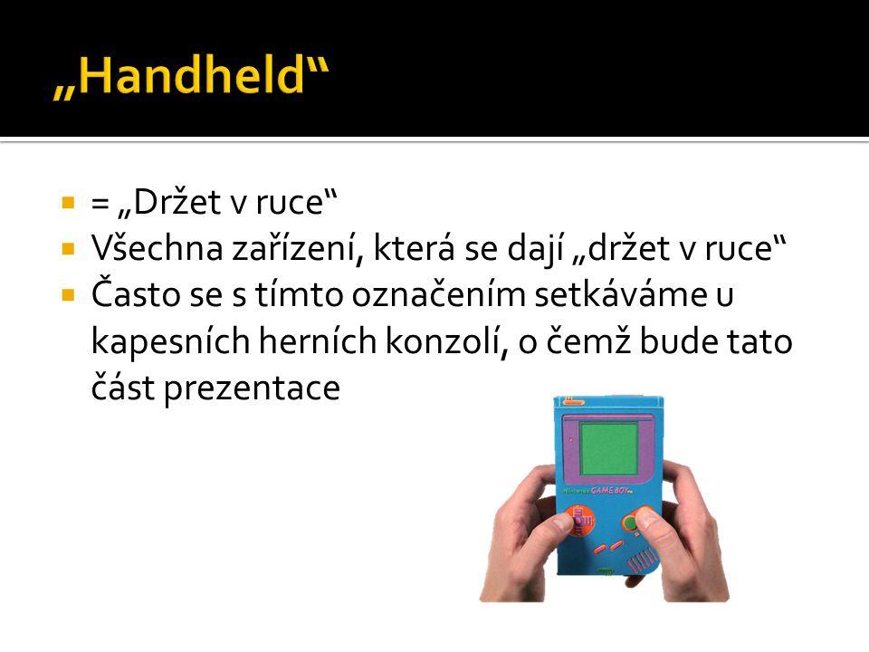 """""""Handheld = """"Držet v ruce"""