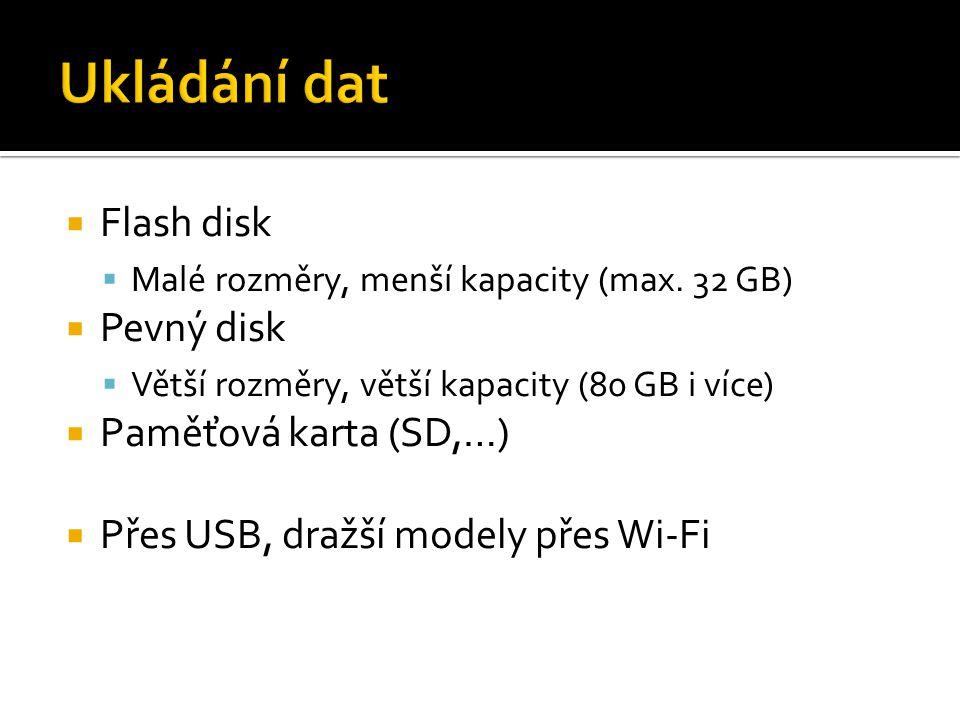 Ukládání dat Flash disk Pevný disk Paměťová karta (SD,…)