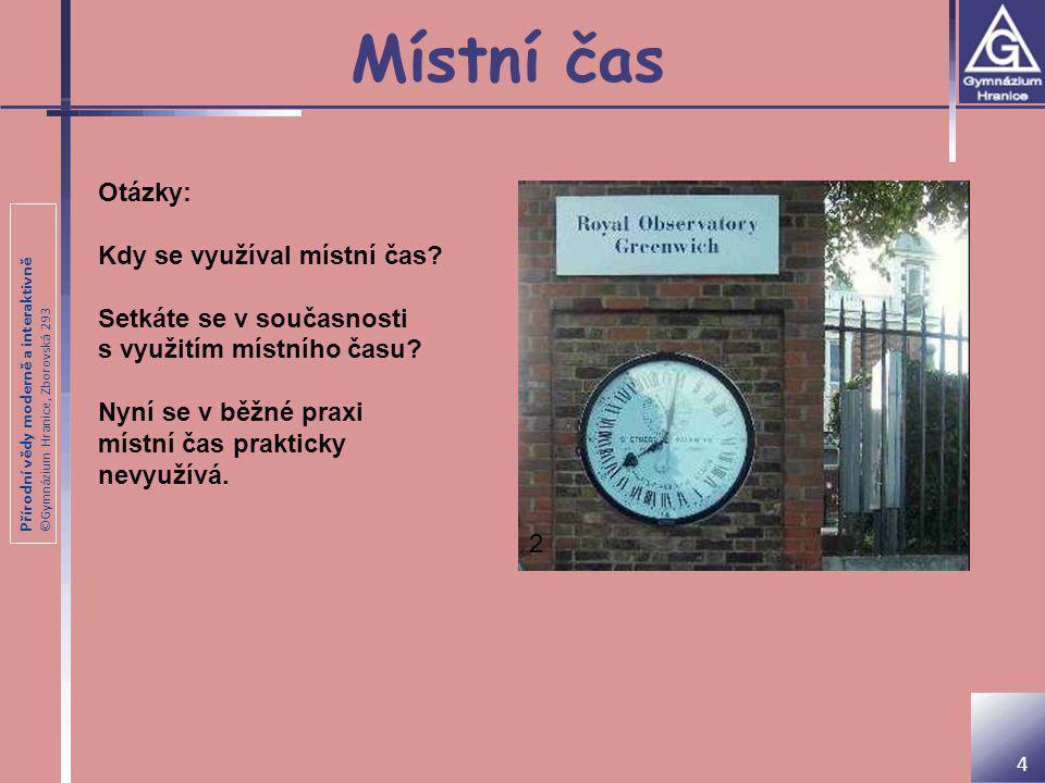 Místní čas Otázky: Kdy se využíval místní čas