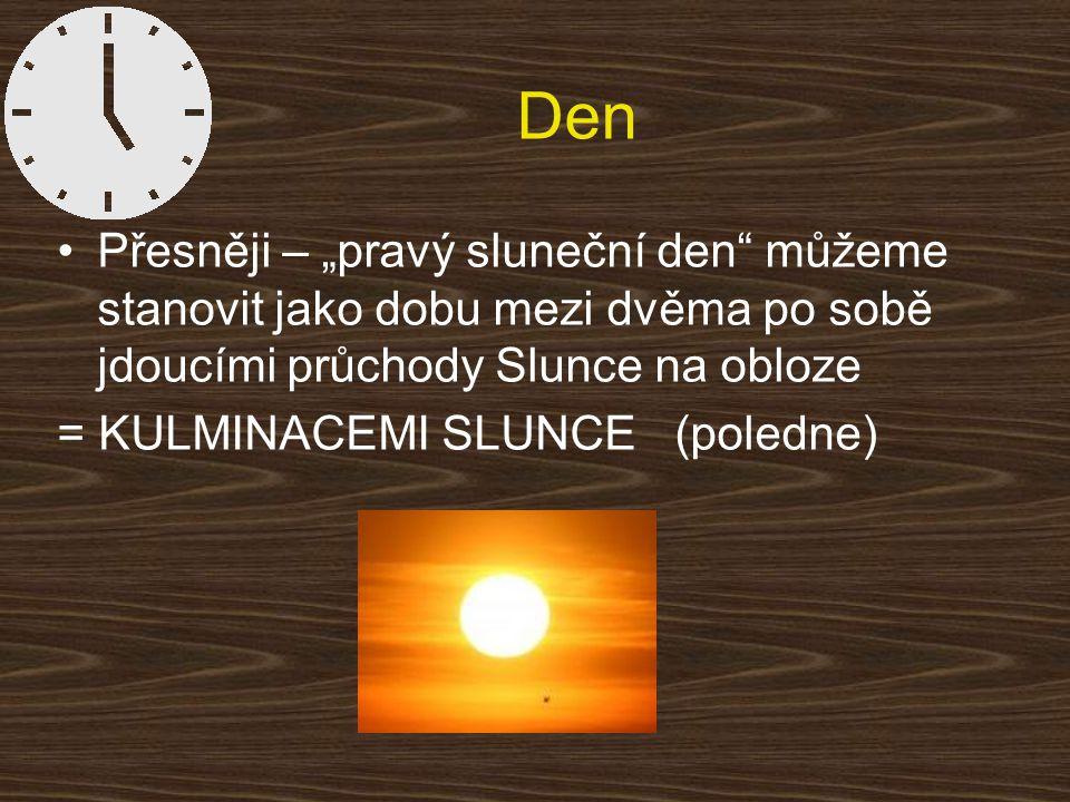 """Den Přesněji – """"pravý sluneční den můžeme stanovit jako dobu mezi dvěma po sobě jdoucími průchody Slunce na obloze."""