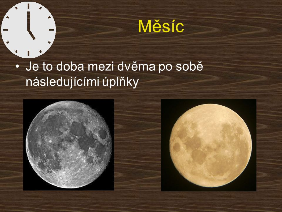 Měsíc Je to doba mezi dvěma po sobě následujícími úplňky