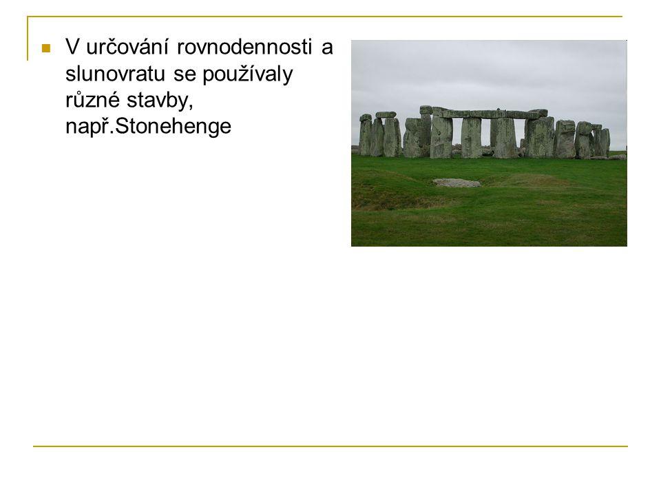 V určování rovnodennosti a slunovratu se používaly různé stavby, např