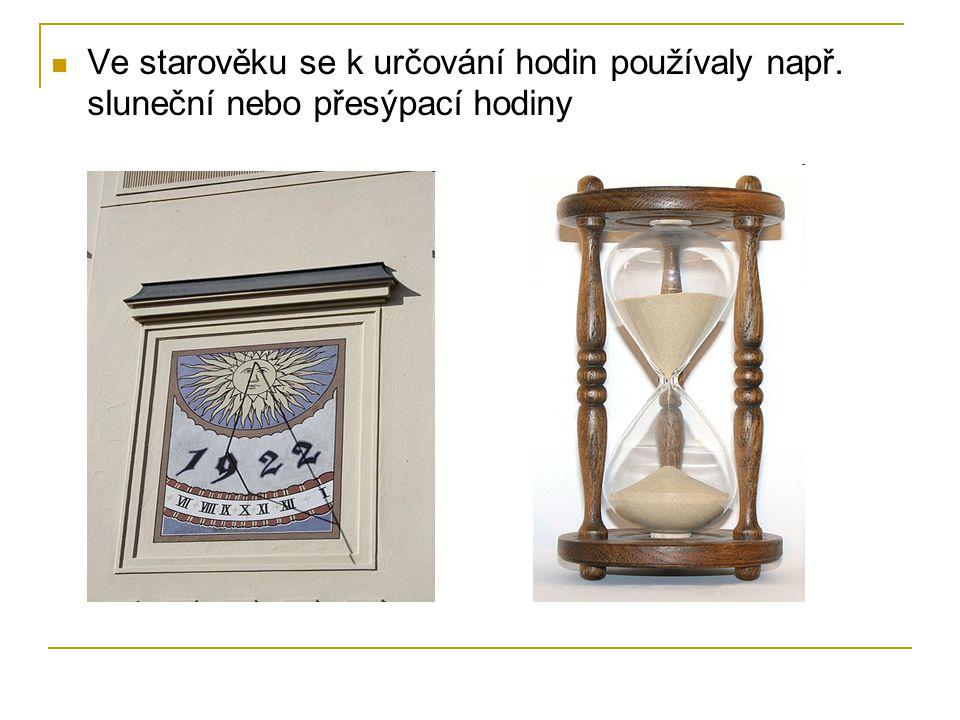 Ve starověku se k určování hodin používaly např
