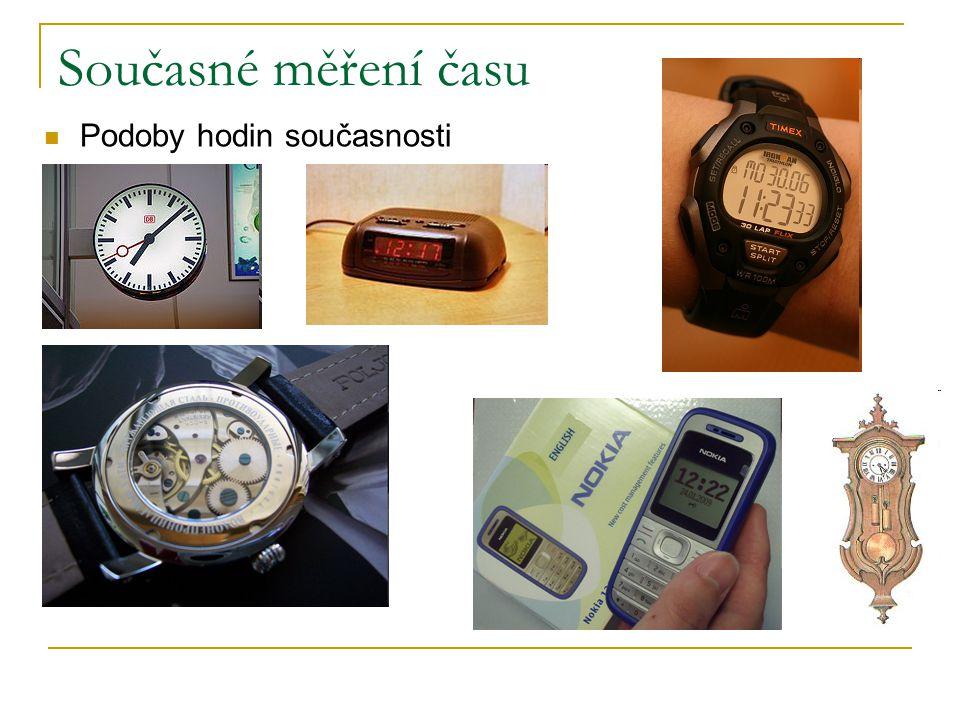 Současné měření času Podoby hodin současnosti