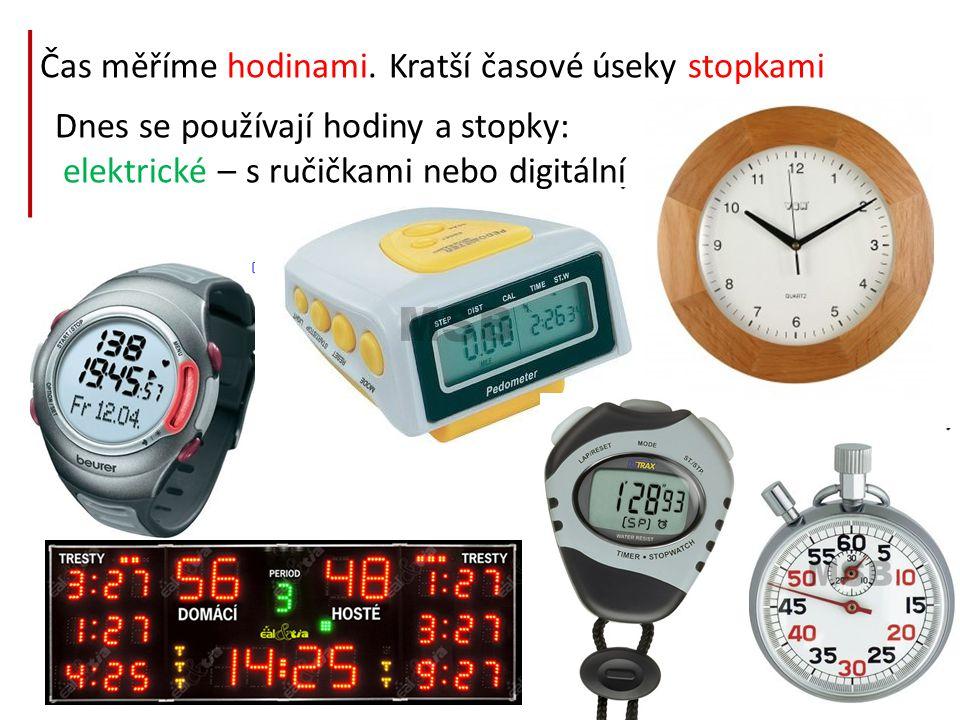 Čas měříme hodinami. Kratší časové úseky stopkami