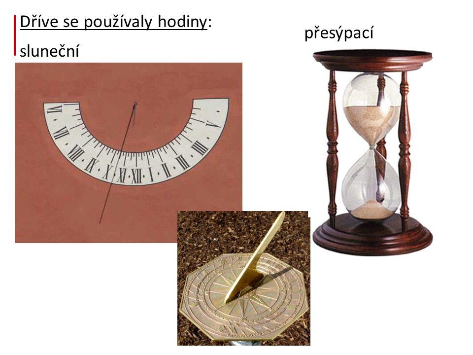 Dříve se používaly hodiny: