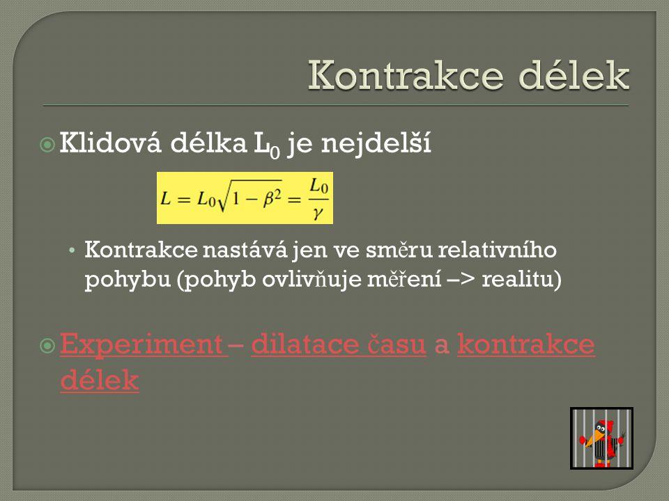 Kontrakce délek Klidová délka L0 je nejdelší